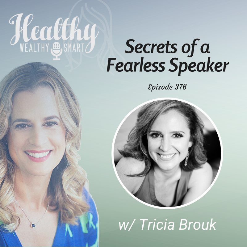 376: Tricia Brouk: Secrets of a Fearless Speaker