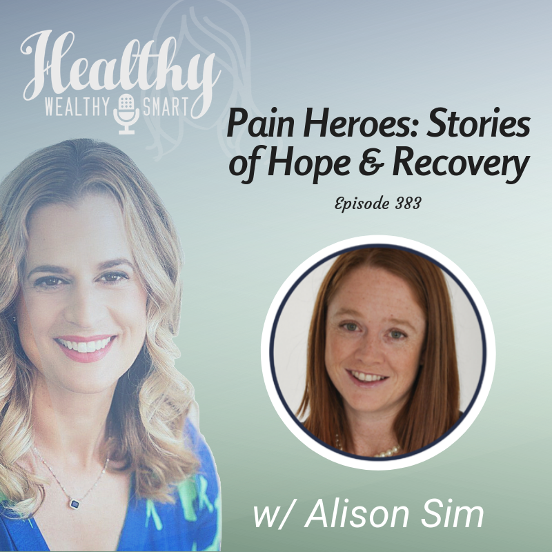 383: Alison Sim: Pain Heroes, Stories of Recovery & Hope