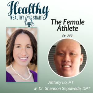 382: Antony Lo, PT: The Female Athlete