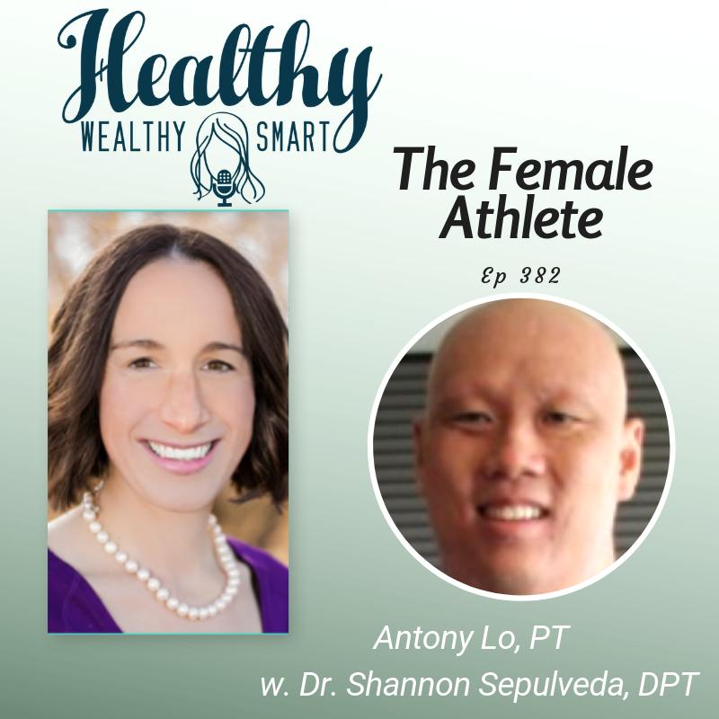 382: Antony Lo, PT: The Female Athlete