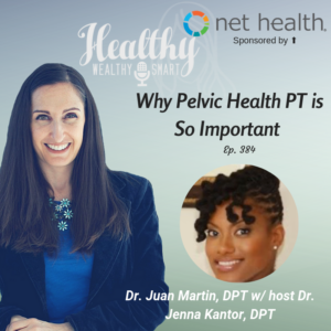 384: Dr. Juan Martin, DPT: Why Pelvic Health PT is Important