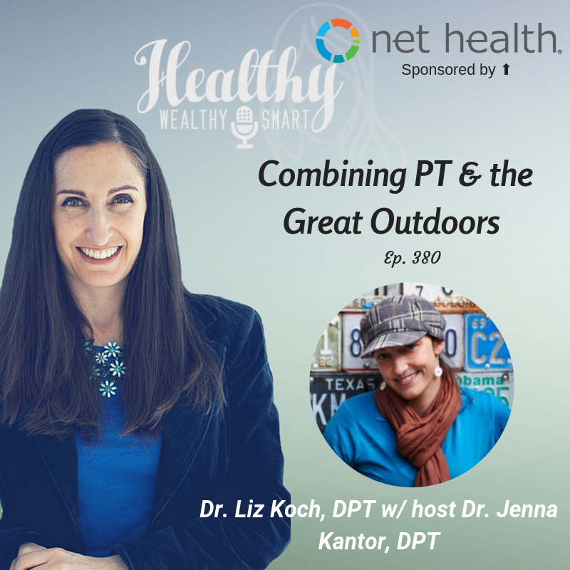 380: Dr. Liz Koch: Combining PT w/ the Great Outdoors