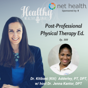 388: Dr. Kitiboni Adderley, PT, DPT: Post-Professional Physical Therapy Ed.