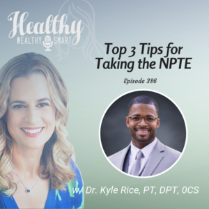386: Dr. Kyle Rice: Top 3 Tips for Taking the NPTE