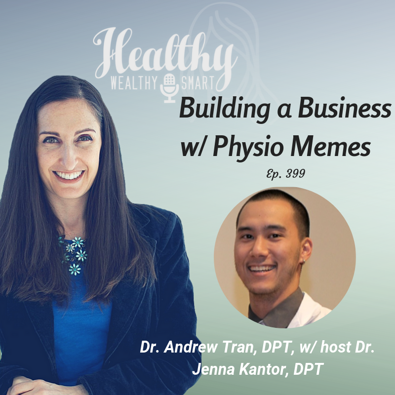 398: Dr. Andrew Tran: Building a Business w/ Physio Memes