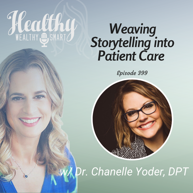 399: Dr. Chanelle Yoder: Weaving Storytelling into Patient Care