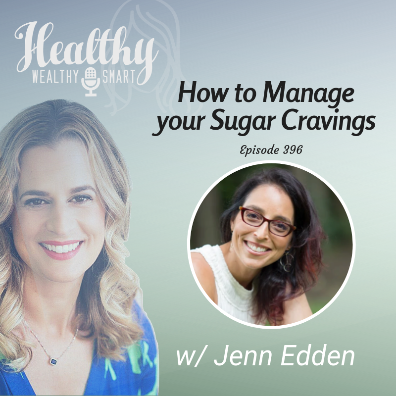 396: Jenn Edden: How to Manage your Sugar Cravings