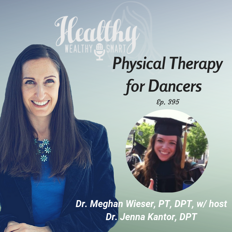 395: Dr. Meghan Wieser: Physical Therapy for Dancers