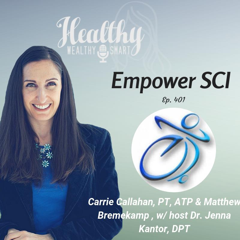 401: Carrie Callahan, PT & Matthew Bremekamp: Empower SCI