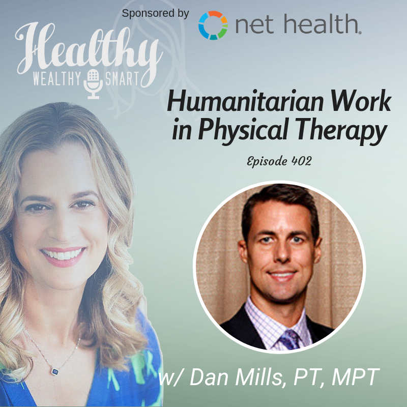 402: Dan Mills, PT, MPT: Humanitarian Work in Physical Therapy