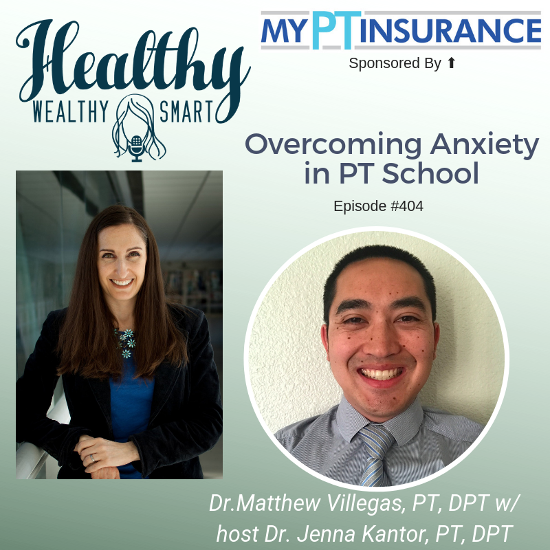 404: Dr. Matthew Villegas, PT, DPT: Overcoming Anxiety in PT School