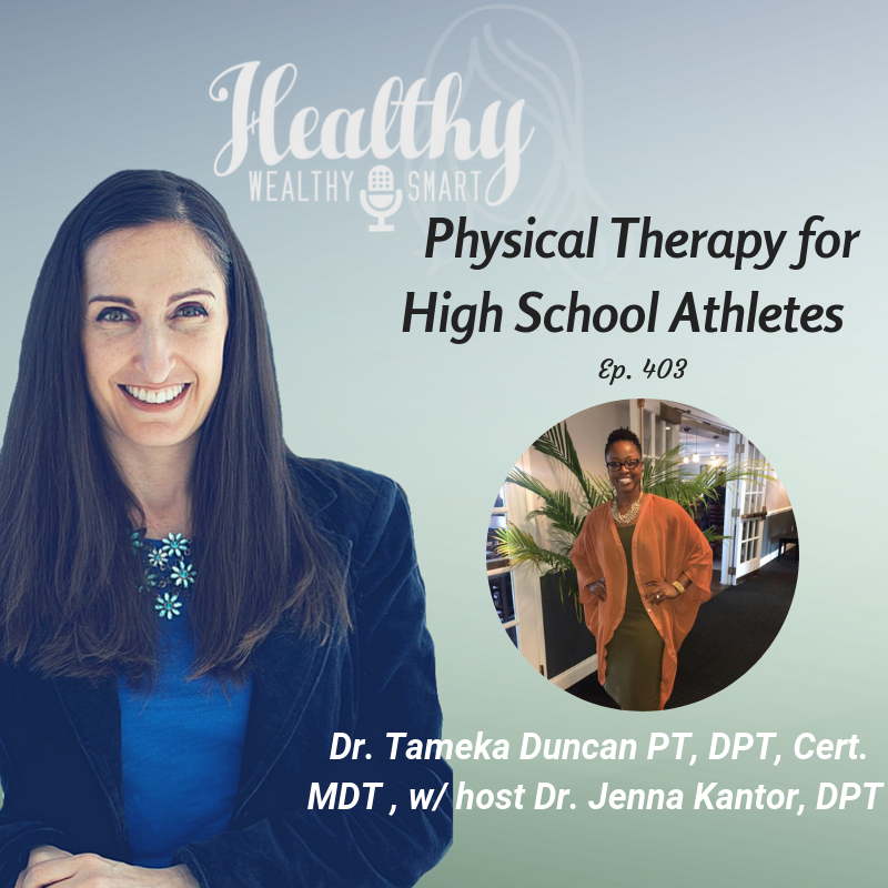 403: Dr. Tameka Duncan PT, DPT: Physical Therapy for High School Athletes