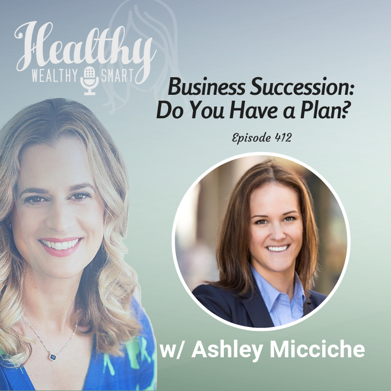 412: Ashley Micciche: Business Succession, Do you have a Plan?