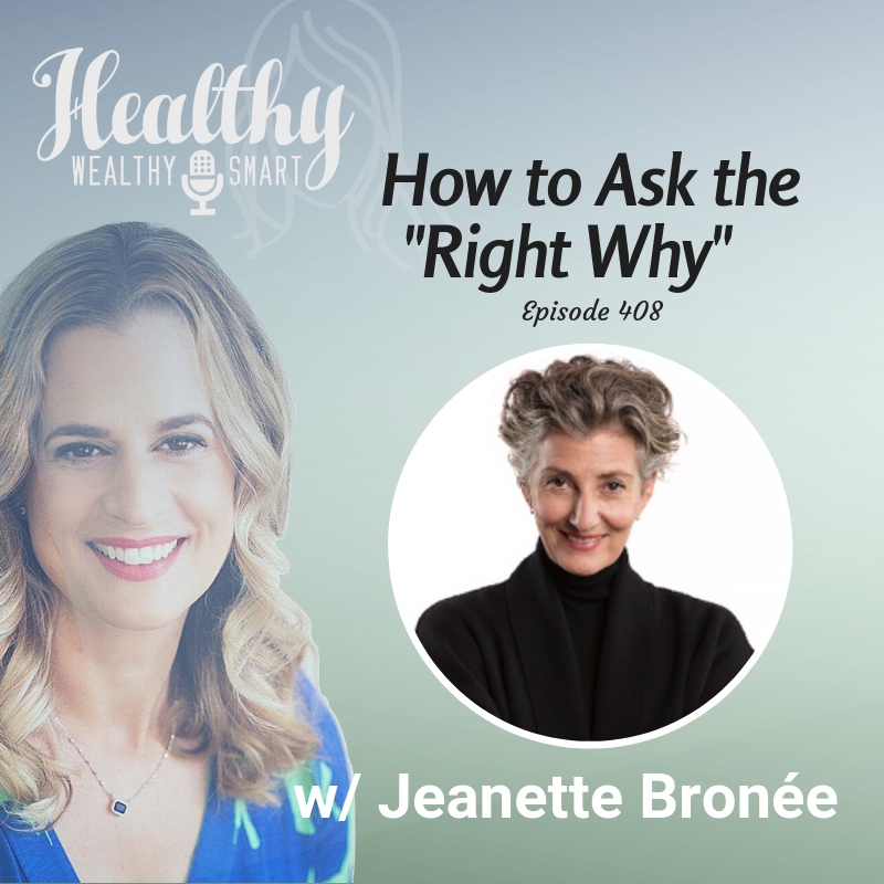 "408: Jeanette Bronée: How to Ask the ""Right Why"""