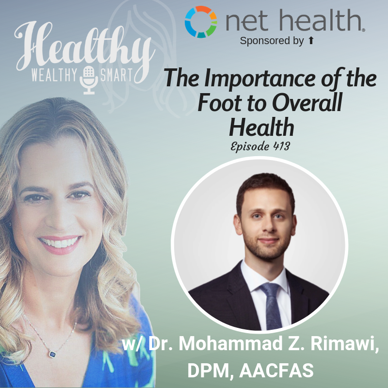 413: Dr. Mohammad Rimawi: The Importance of the Foot in Overall Health