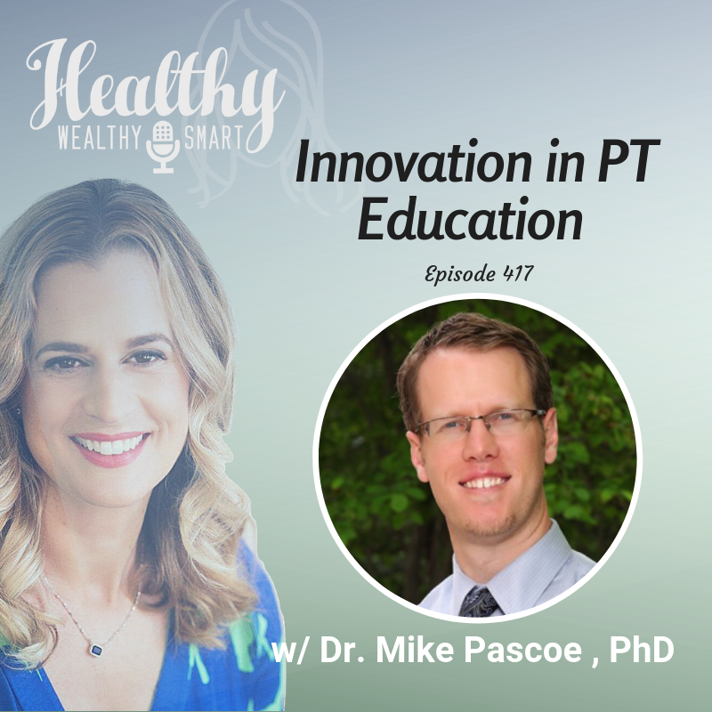 417: Dr. Mike Pascoe: Innovation in PT Education