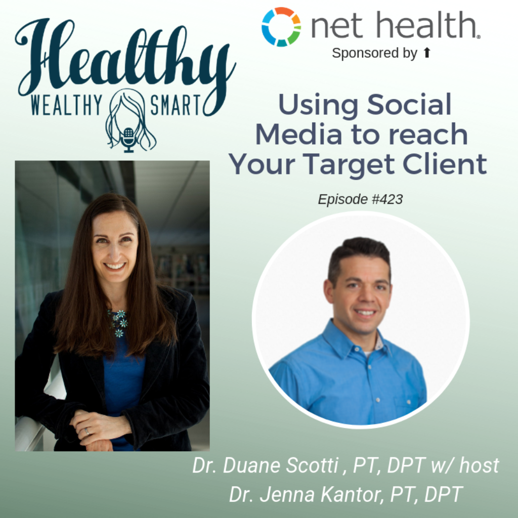 423: Dr. Duane Scotti: Using Social Media to Reach Your Ideal Client