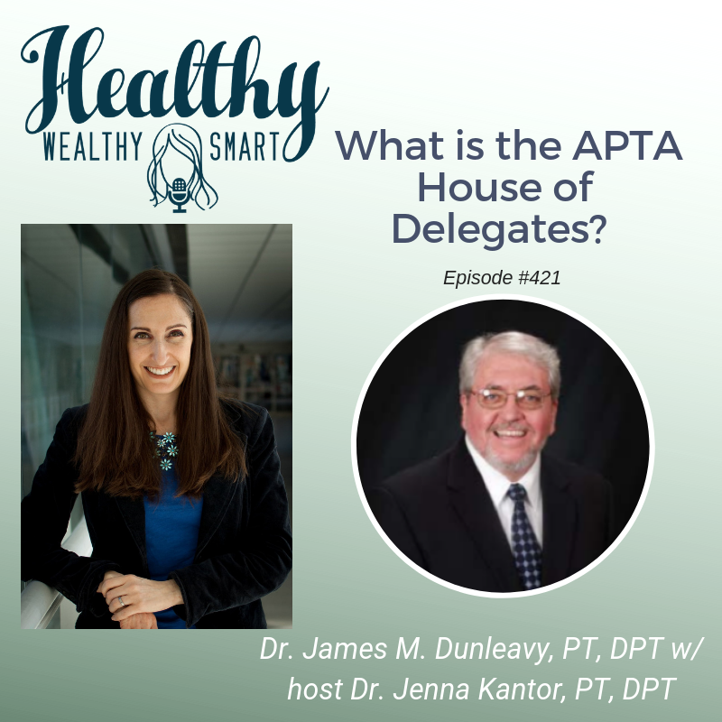 421: Dr. James M. Dunleavy: The APTA House of Delegates