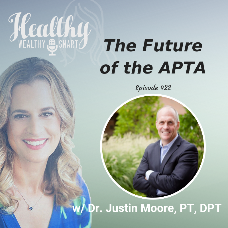 422: Dr. Justin Moore: The Future of the APTA