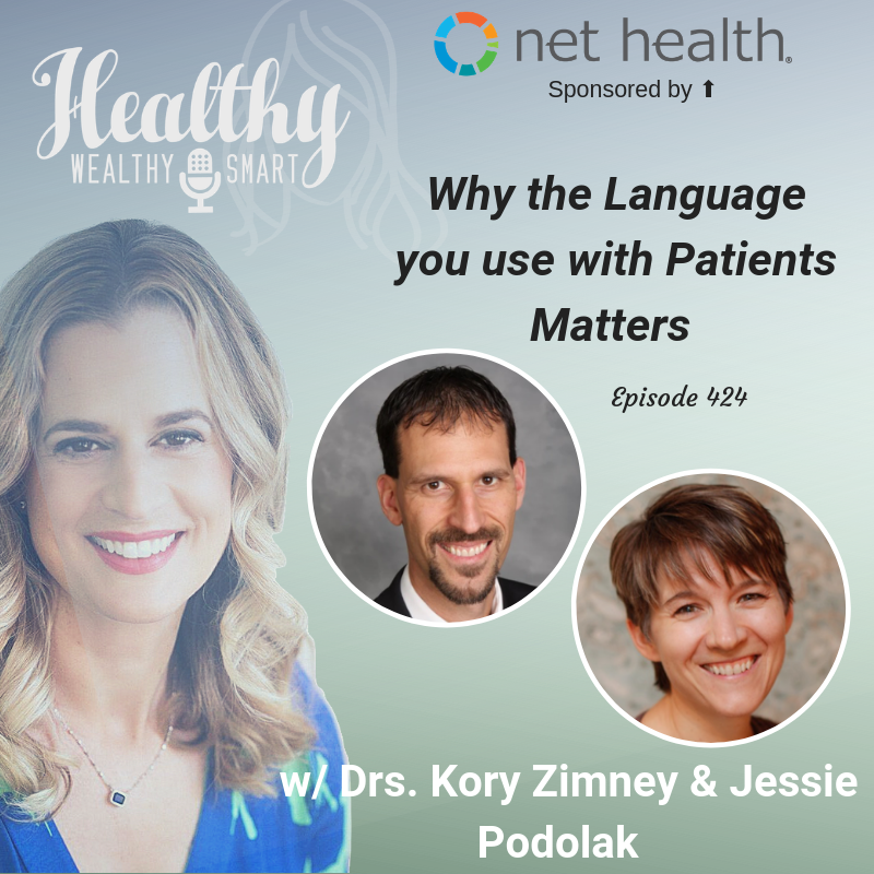424: Drs. Kory Zimney & Jessie Podolak: Why the Language you use with Patients Matters