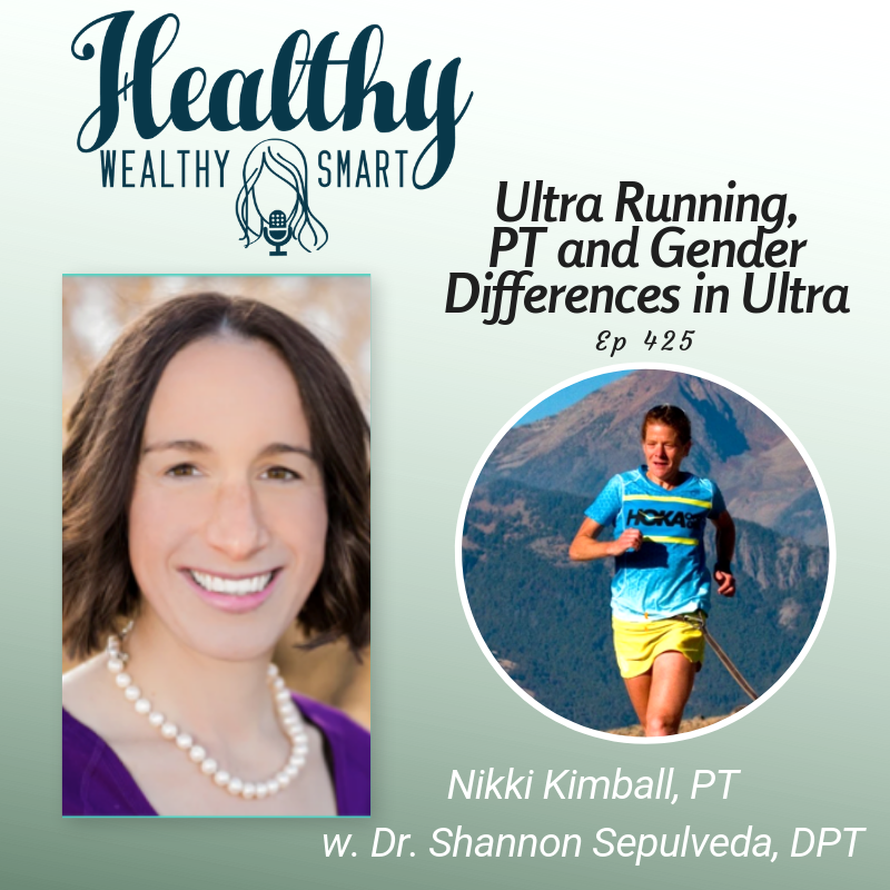 425: Nikki Kimball PT: Ultra Running, Physical Therapy & Gender Differences