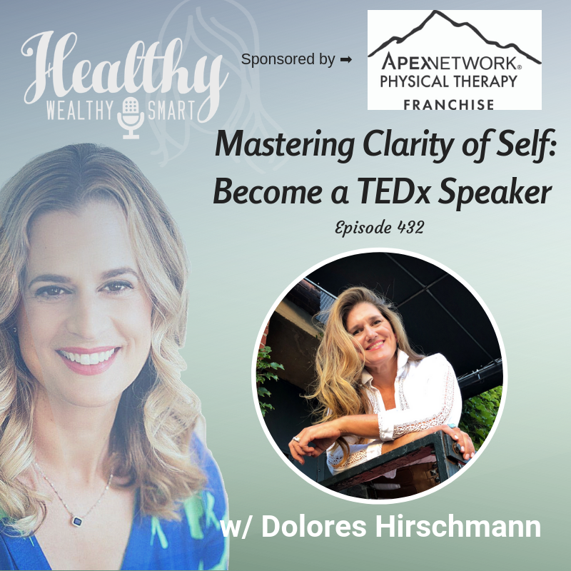 432: Dolores Hirschmann: Mastering Clarity & Becoming a TEDx Speaker