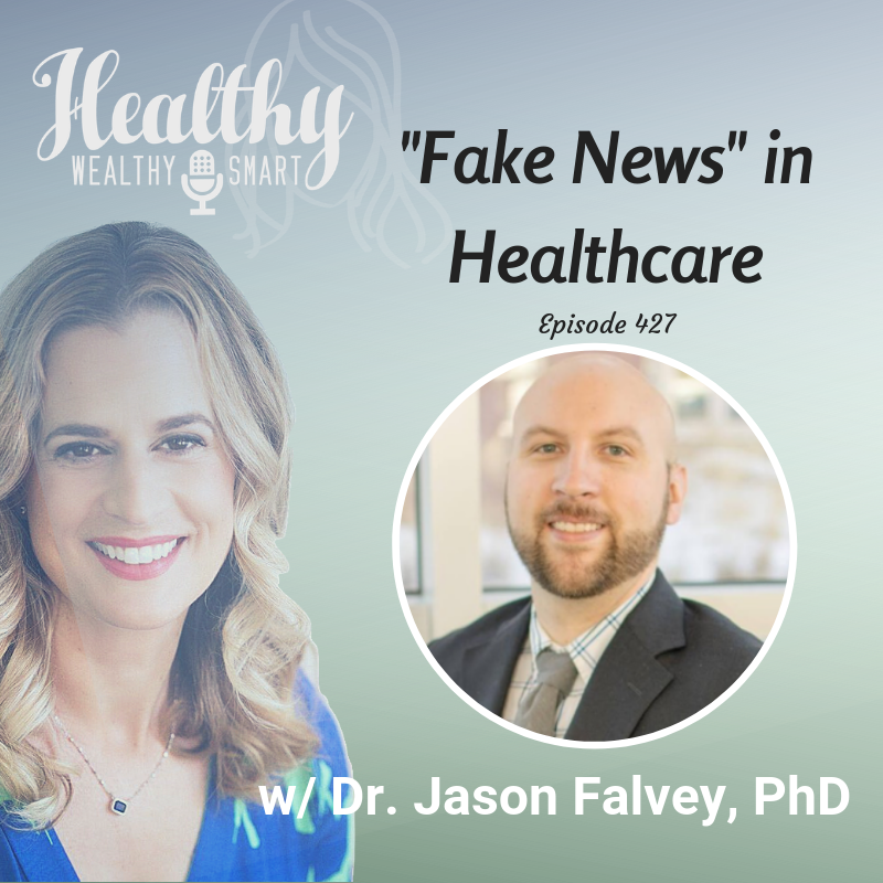 "427: Dr. Jason Falvey: ""Fake News"" in Healthcare"