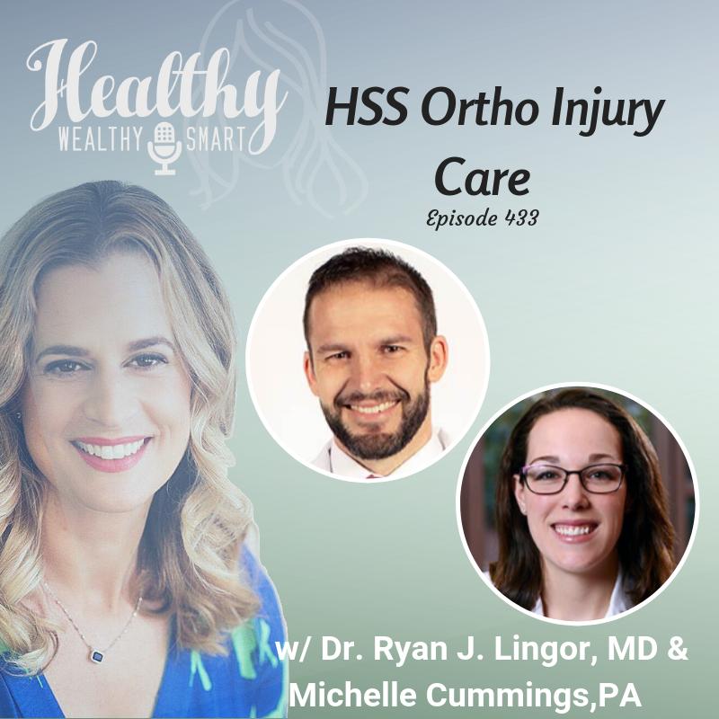 433: Dr. Ryan Lingor & Michelle Cummings: HSS Ortho Injury Care