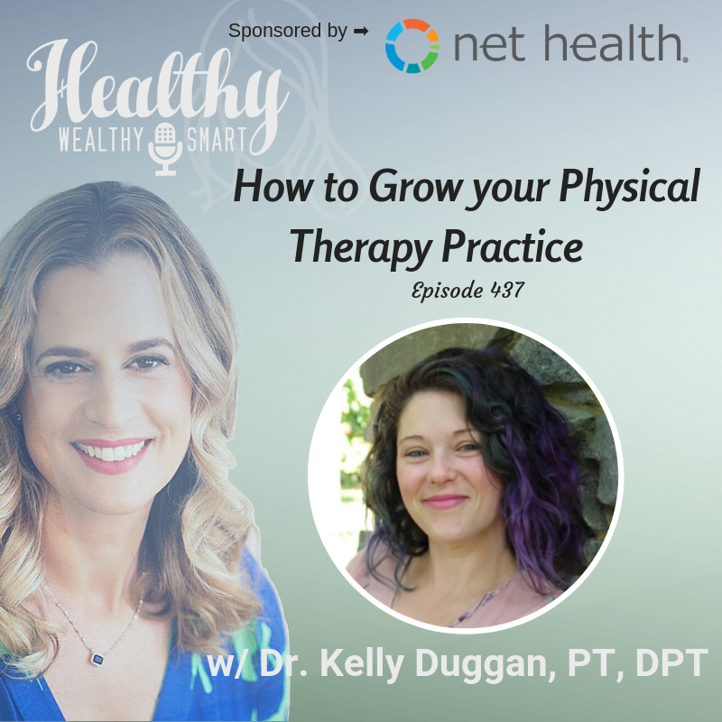 437: Dr. Kelly Duggan: How to Grow a Physical Therapy Practice