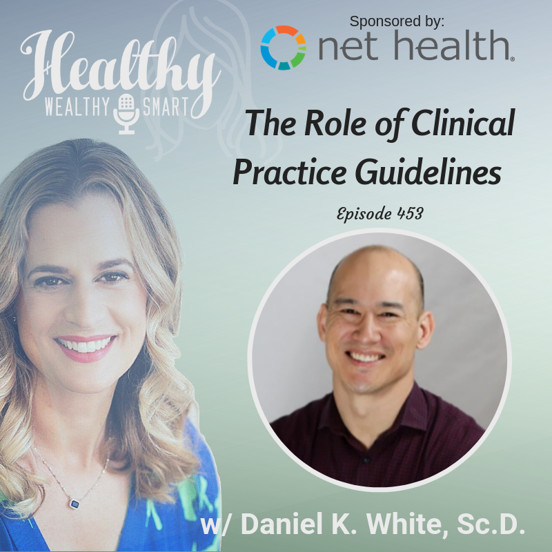453: Dr. Dan White: The Role of Clinical Practice Guidelines