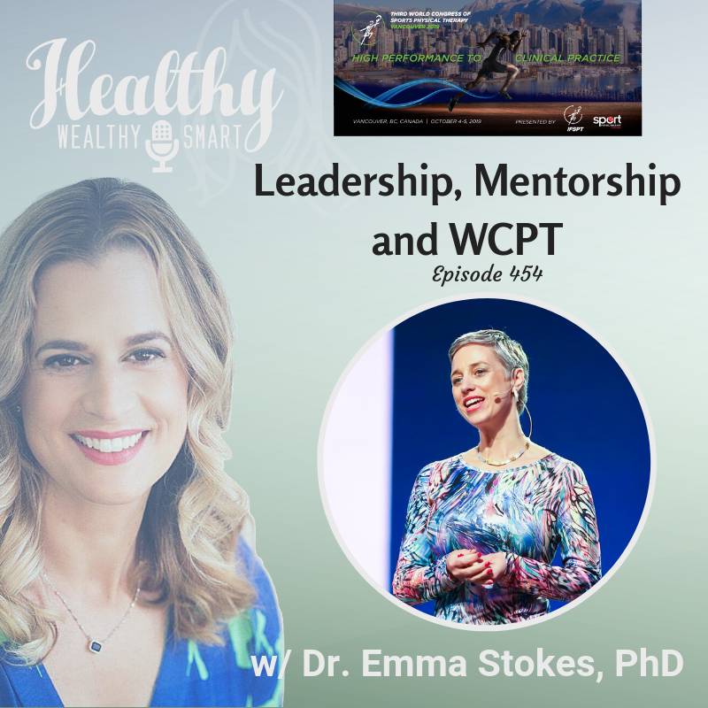 454: Dr. Emma Stokes: Leadership, Mentorship and WCPT