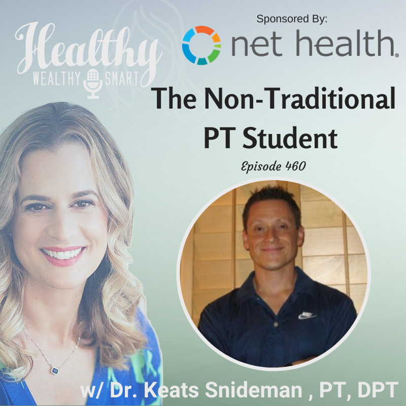 460: Dr. Keats Snideman: The Non-Traditional PT Student