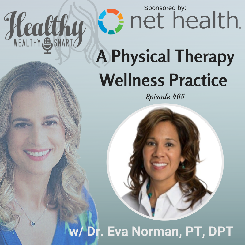 465: Dr. Eva Norman: A Physical Therapy Wellness Practice