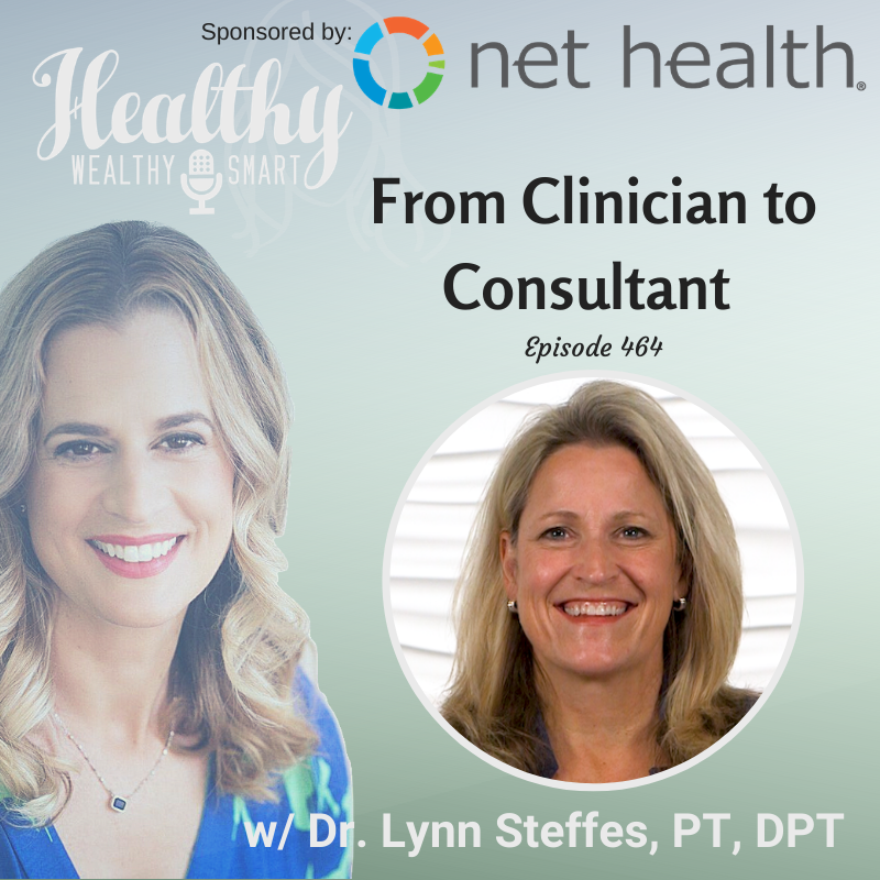 464: Dr. Lynn Steffes: From Clinician to Consultant