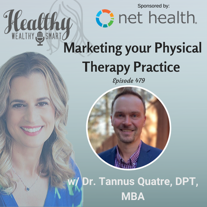 479: Dr. Tannus Quatre: Marketing you Physical Therapy Practice