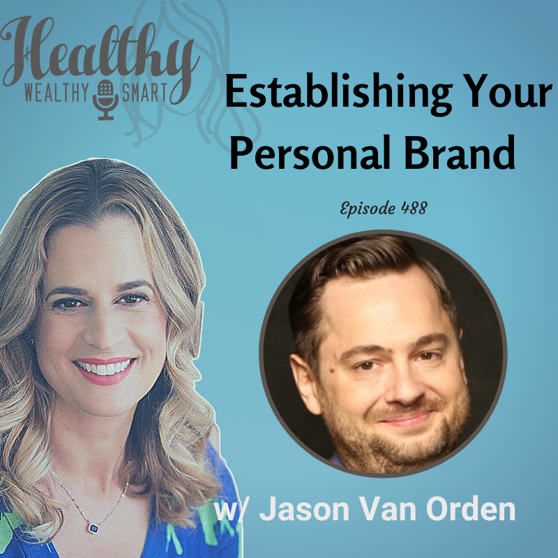 488: Jason Van Orden: Establishing Your Personal Brand