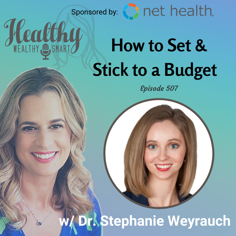 507: Dr. Stephanie Weyrauch: How to Set & Stick to a Budget