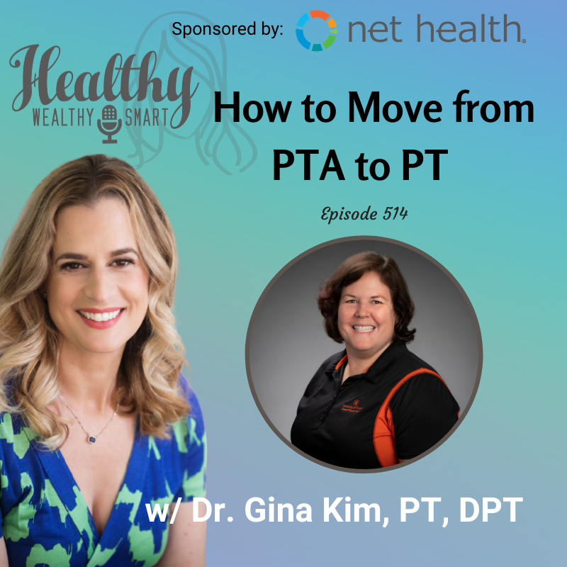 514: Dr. Gina Kim: How to Move from PTA to PT