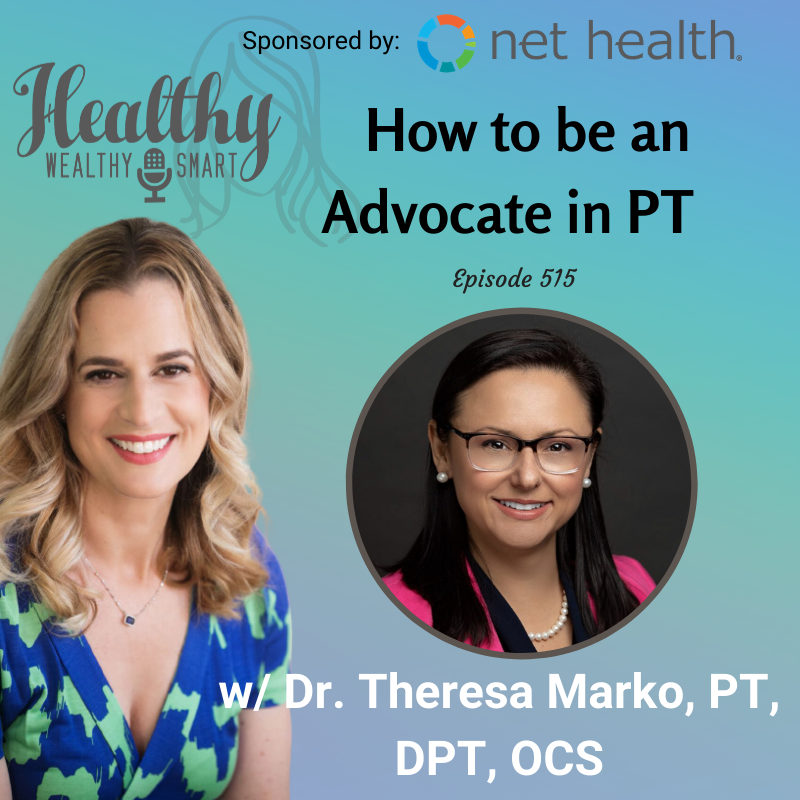 515: Dr. Theresa Marko: How to be an Advocate in PT