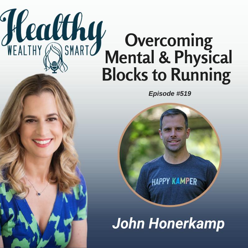519: John Honerkamp: Overcoming Mental & Physical Blocks to Running