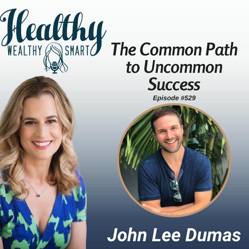 529: John Lee Dumas: The Common Path to Uncommon Success