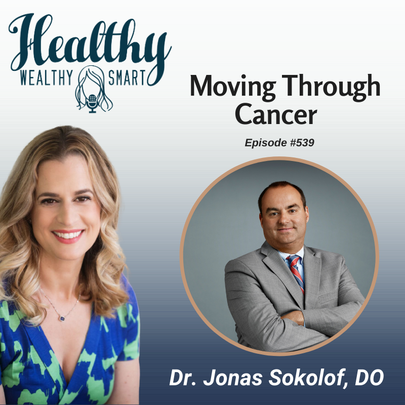 539: Dr. Jonas Sokolof: Moving Through Cancer