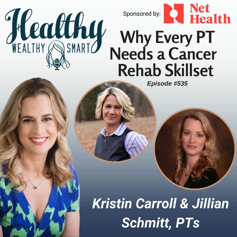 535: Jillian Schmitt & Kristin Carroll: Why Every PT Needs a Cancer Rehab Skillset