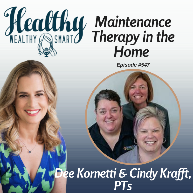 547: Dee Kornetti & Cindy Krafft: Maintenance Therapy in the Home