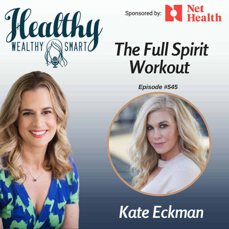 545: Kate Eckman: The Full Spirit Workout