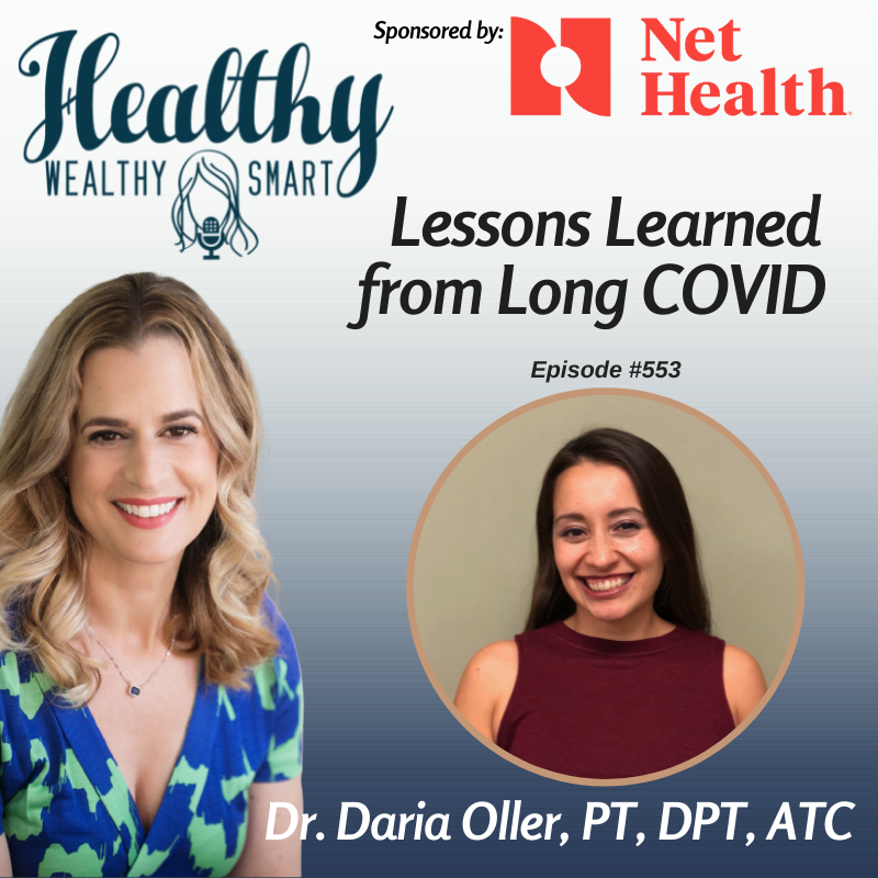 553: Dr. Daria Oller: Lessons Learned from Long COVID