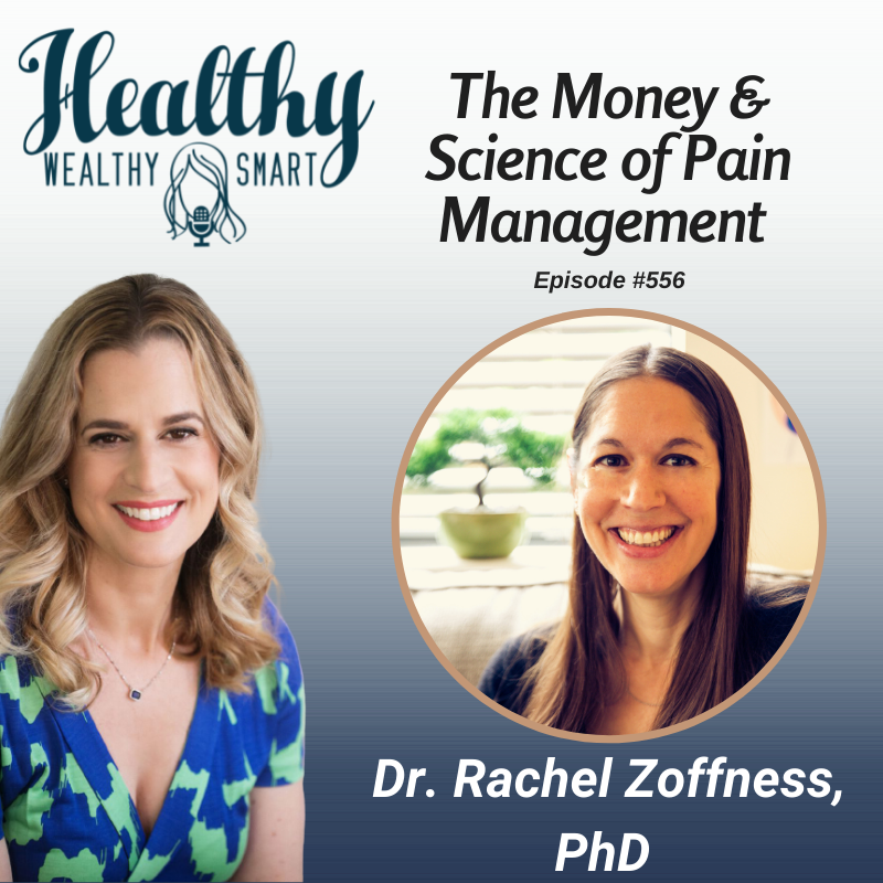 556: Dr. Rachel Zoffness, The Money & Science of Pain Management