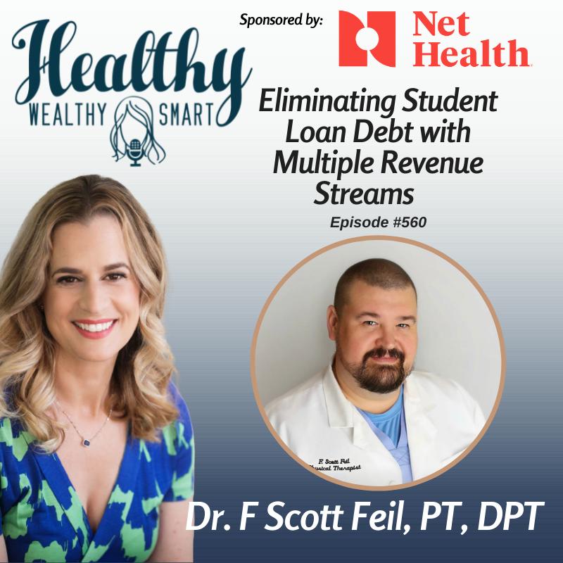 560: Dr.  F Scott Feil: Eliminating Student Loan Debt with Multiple Revenue Streams