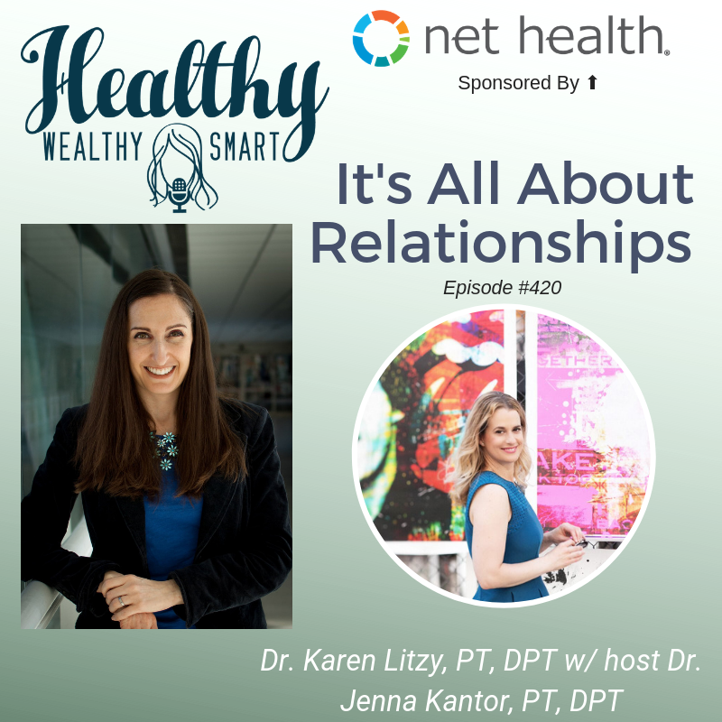 420: Dr. Karen Litzy, PT, DPT: It's All About Relationships