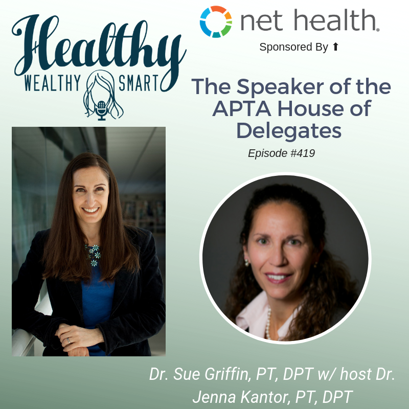419: Dr. Sue Griffin: The Speaker of the APTA House of Delegates